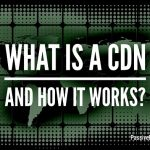 What is a CDN and How It Works?